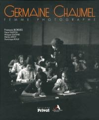 François Bordes - Germaine Chaumel, femme photographe.