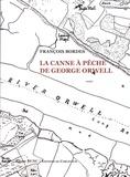 François Bordes - La canne à pêche de Gerges Orwell.