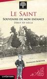 François Bordier - Le Saint : souvenirs de mon enfance.