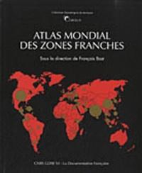 François Bost - Atlas mondial des zones franches.