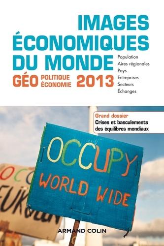 Images économiques du monde 2013. Crises et basculements des équilibres mondiaux  Edition 2016