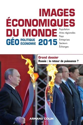 Images économiques du monde 2015. Dossier. Russie : le retour de puissance ?