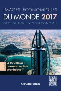 François Bost et Laurent Carroué - Images économiques du monde 2017 - Le tourisme : nouveau secteur stratégique ?.