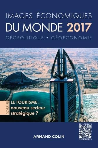 Images économiques du monde 2017. Le tourisme : nouveau secteur stratégique ?