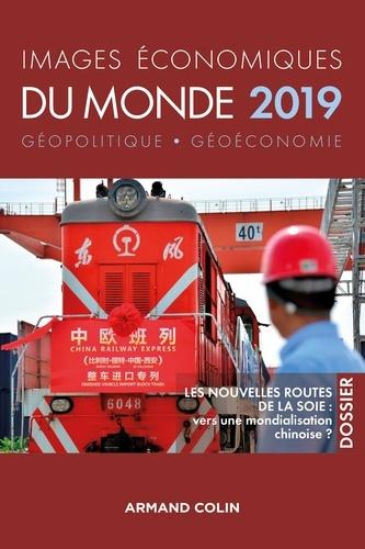 François Bost et Laurent Carroué - Images économiques du monde 2019 - Les nouvelles routes de la soie : vers une mondialisation chinoise ?.
