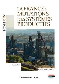 François Bost - La France : mutations des systèmes productifs.