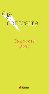 François Bott - Eloge du contraire.