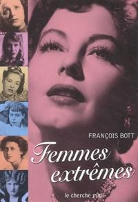 François Bott - Femmes extrêmes.