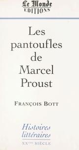 François Bott - Histoires littéraires - Les pantoufles de Marcel Proust.