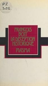 François Bott - La Déception historique.