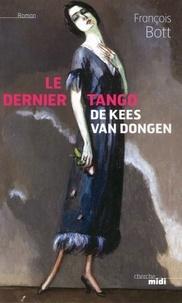 François Bott - Le dernier tango de Kees van Dongen.