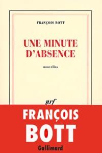 François Bott - Une minute d'absence.