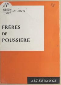 François Botti - Frères de poussière.