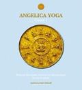 François Bouchard et Denise Fredette - Angelica yoga - Tome 1.