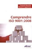 François Boucher et Benoît Croguennec - Comprendre ISO 9001 : 2008.