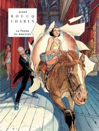 François Boucq et Jerome Charyn - La femme du magicien.