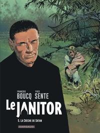 François Boucq et Yves Sente - Le Janitor Tome 5 : La crèche de Satan.