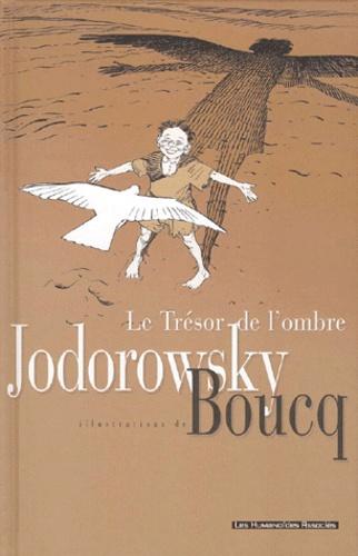 François Boucq et Alexandro Jodorowsky - Le trésor de l'ombre.