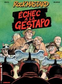 François Boucq et Karim Belkrouf - Rock Mastard Tome 1 : Echec à la Gestapo.