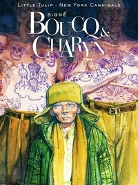 François Boucq et Jerome Charyn - Signé Boucq & Charyn - Little Tulip ; New York Cannibals.