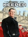 Francois Boucq et  Yves Sente - The Keeper - Volume 3 - The Ghosts of Porto Cervo.