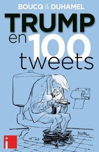 François Boucq et Vanessa Duhamel - Trump en 100 tweets.