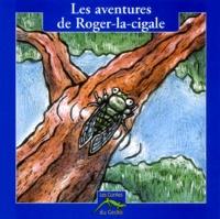 François Bouët et Jean-René Jahény - Les aventures de Roger-la-cigale.