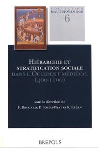 François Bougard et Dominique Iogna-Prat - Hiérarchie et stratification sociale dans l'Occident médiéval (400-1100).