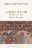 François Bougard et Gabriel Martinez-Gros - L'autorite de l'écrit au Moyen Age (Orient-Occident) - XXXIXe Congrès de la SHMESP (Le Caire, 30 avril-5 mai 2008).