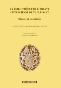 François Bougard et Pierre Petitmengin - La bibliothèque de l'abbaye cistercienne de Vauluisant - Histoire et inventaires.