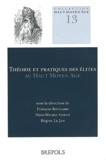 François Bougard et Hans-Werner Goetz - Théorie et pratiques des élites au Haut Moyen Age - Conception, perception et réalisation sociale.