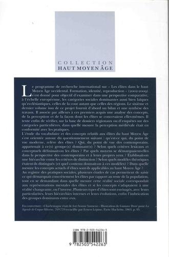 Théorie et pratiques des élites au Haut Moyen Age. Conception, perception et réalisation sociale