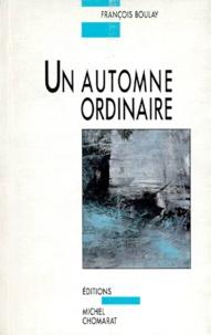 François Boulay - Un automne ordinaire.