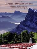 François Boulet - Les Alpes françaises 1940-1944 - Des montagnes-refuges aux montagnes-maquis.