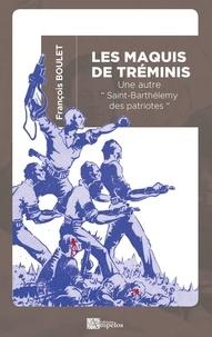"""François Boulet et Olivier Cogne - Les maquis de Tréminis - Une autre """"Saint-Barthélemy des patriotes""""."""