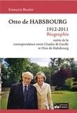François Boulet - Otto de Habsbourg - 1912-2011.