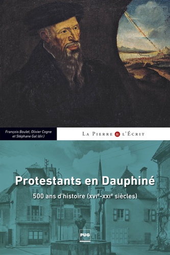 François Boulet et Olivier Cogne - Protestants en Dauphiné - 500 ans d'Histoire (XVIe-XXIe siècles).