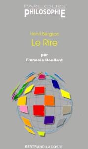 """François Boullant et Henri Bergson - """"Le rire"""", Henri Bergson."""