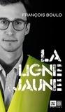 Francois Boulo - La ligne jaune.