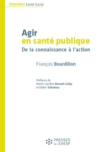 François Bourdillon - Agir en santé publique - De la connaissance à l'action.