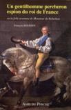François Bourdin - Un gentilhomme percheron espion du roi de France - Ou La folle aventure de Monsieur de Robethon.