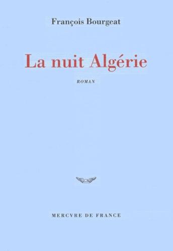 François Bourgeat - La nuit Algérie.