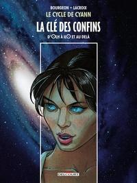 François Bourgeon et Claude Lacroix - Le cycle de Cyann Hors-série : La Clé des confins - D'Olh à IlO et au delà.