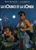 François Bourgeon et Claude Lacroix - Le cycle de Cyann Tome 1 : La source et la sonde.
