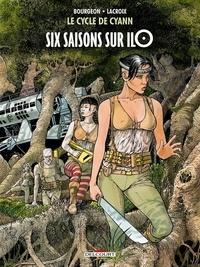 François Bourgeon et Claude Lacroix - Le cycle de Cyann Tome 2 : Six saisons sur Ilo.