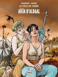 François Bourgeon et Claude Lacroix - Le cycle de Cyann Tome 3 : Aïeïa d'Aldaal.