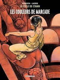 François Bourgeon et Claude Lacroix - Le cycle de Cyann Tome 4 : Les couleurs de Marcade.