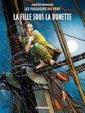 François Bourgeon - Les Passagers du Vent Tome 1 : La fille sous la dunette.
