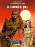 François Bourgeon - Les Passagers du Vent Tome 3 : Le comptoir de Juda.