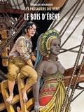 François Bourgeon - Les Passagers du Vent Tome 5 : Le bois d'ébène.
